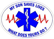 My Son Saves Lives Paramedic Medic Firefighter EMS Rescue Decal Sticker