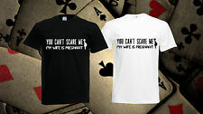 You Cant Scare Me My Wife Is Pregnant t-shirt Gift tshirt Funny t shirt