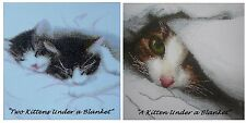 GORGEOUS COUNTED CROSS STITCH KIT/CAT /KITTENS UNDER A BLANKET/PICK YOUR DESIGN