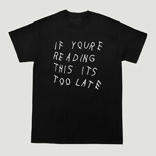 If Youre Reading This Its Too Late T Shirt Drake YMCMB Tumblr Album Music Unisex