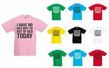 No Idea Why I'm Out Of Bed Today, Kids Printed T-Shirt