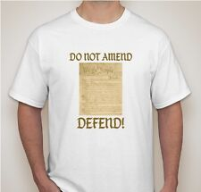 DEFEND THE CONSTITUTION T-SHIRT --DO NOT AMEND... DEFEND! S -M-L-XL