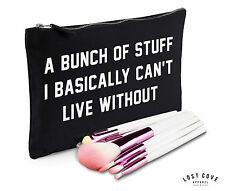 A Bunch Of Stuff I Basically Can't Live Without Slogan Makeup Bag Case Clutch