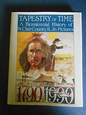 Tapestry of Time, Bicentennial History of St. Clair County, IL (Hardcopy 1991)
