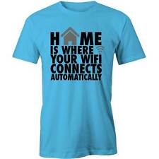 Home Is Where Your Wifi Connects Automatically T-Shirt Funny Geek Computer Nerd