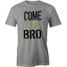 Come At Me Bro T-Shirt Funny Meme Internet Slogan Fight Dude Swag Tee New