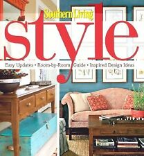 Southern Living Style: Easy Updates * Room-by-Room Guide * Inspired Design Idea