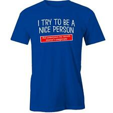 I Try To Be A Nice Person But Sometimes My Mouth Doesnt Cooperate T-Shirt Funny