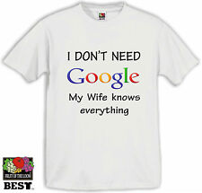 T-Shirt S M L XL White Funny Printed Slogan Joke Top Gift. I don't need Google..