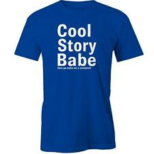Cool Story Babe Now Go Make Me A Sandwich T-Shirt Rude Funny Offensive Mens Tee