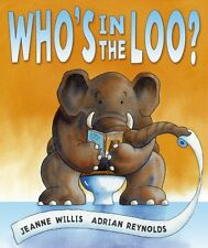 Whos In The Loo? Book By Jeanne Willis English Paperback 32 Pages Humorous New