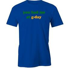 You Had Me at G-Day! T-Shirt Australia Day Aussie Australian Slang Lingo Downund