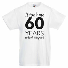 Men's Graphic 60th Birthday T-shirt - It Took Me 60 Years to Look this Good