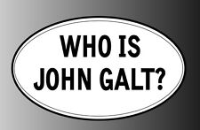 Who is John Galt ? - choose from sticker decal inside window cling magnet