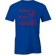 Wine Is My Valentine T-Shirt Valentine's Day Gift Idea Love Him Her Boyfriend Gi