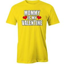 Mommy Is My Valentine T-Shirt Valentine's Day Gift Idea Love Him Her Boyfriend G