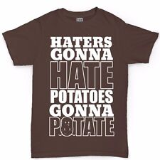 Haters Gonna Hate Potatoes Gonna Potate T shirt - Funny Slogan Gift Tee