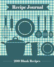 Recipe Journal: 200 Blank Recipe Templates You Can Use to Create Your Own Cookbo