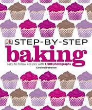 Step by Step Baking-Caroline Bretherton-Easy to follow recipes, 1500 photos -New