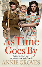 As Time Goes by by Annie Groves (Paperback, 2008)