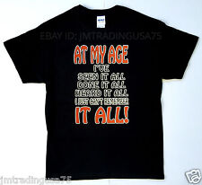 AT MY AGE I'VE SEEN IT ALL black Funny T-Shirt Heavyweight Ultra cotton TShirt