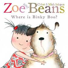 Zoe and Beans: Where is Binky Boo? by Chloe Inkpen, Mick Inkpen (Paperback,...