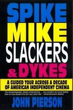 Spike, Mike, Slackers, and Dykes : A Guided Tour Across a Decade of American Ind