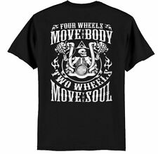4 Wheels Move the Body 2 Wheels Move the Soul -  Biker Shirt Free Shipping