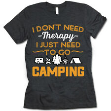 I Don't Need Therapy I Just Need To Go Camping. Camping Shirt.Unisex Fit Shirt.