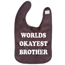 Worlds Okayest Brother Baby Bib Reversible Printed one side Funny Geek TS361