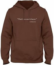 Men's Thats Too Much Bacon Quote Hoodie Funny Food Lover Sweatshirt FREE S&H!