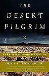 The Desert Pilgrim: En Route to Mysticism and Miracles Swander, Mary Paperback