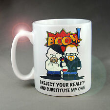 """""""I Reject Your Reality And Substitute My Own"""" Mug / Coaster. (Not Mythbusters:-)"""