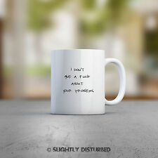 I Don't Give A F*ck About Your Problems Mug. Rude Offensive Novelty Mug