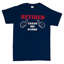 Retired Leave Me Alone - THUMBS UP - Father's Day Gift T-shirt