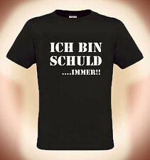 """FUN T-Shirt """"I'm SCHULD immer!"""", Size S 3XL (up to 5XL possible )"""