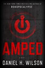 Amped by Daniel H. Wilson