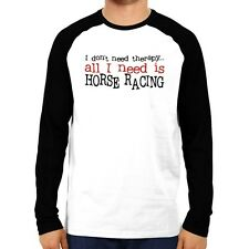 I DON'T NEED THERAPY ALL I NEED IS Horse Racing Raglan Long Sleeve T-Shirt