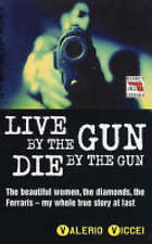 Live by the Gun, Die by the Gun by Valerio Viccei BRAND NEW BOOK Paperback, 2004