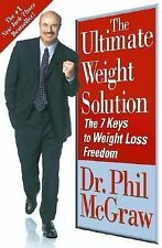 The Ultimate Weight Solution The 7 Keys to Weight Loss Freedom by Phil...
