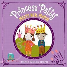NEW HARDCOVER Princess Patty Meets Her Match by Charise Mericle Harper
