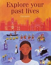 Explore Your Past Lives, Roland, Paul, Used; Very Good Book
