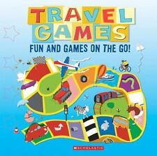 Travel Games: Fun and Games on the Go by Scholastic