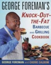 Knock Out the Fat George Foreman BBQ Barbecue & Grilling Cookbook Softcover