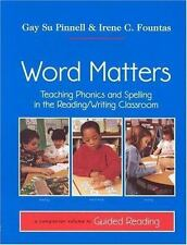 Word Matters Teaching Phonics & Spelling in the Reading Writing Classroom GUIDED