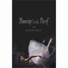 Dancing in the Dark by Robyn Bavati (2013, Paperback)