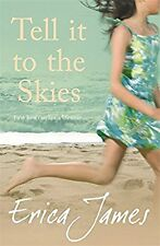 Tell It To The Skies, James, Erica, Used; Very Good Book