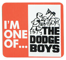 I'm One of...The Dodge Boys Decal Sticker Mopar Cuda Coronet Hemi Wedge Racing B