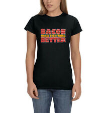 Bacon Makes Everything Better Breakfast Funny Women's T-Shirt Tee