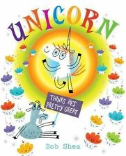 BRAND NEW FIRST EDITION Unicorn Thinks He's Pretty Great by Bob Shea - Hardcover
